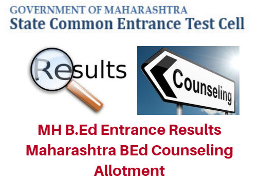 MH B.Ed Entrance Results 2017 Maharashtra BEd Counseling Allotment