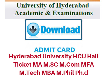 Hyderabad University HCU Hall Ticket 2017 MA M.SC M.Com MFA M.Tech MBA M.Phil Ph.d