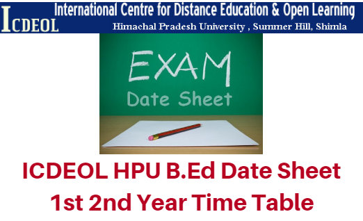 ICDEOL HPU B.Ed Date Sheet 2017 1st 2nd Year Time Table