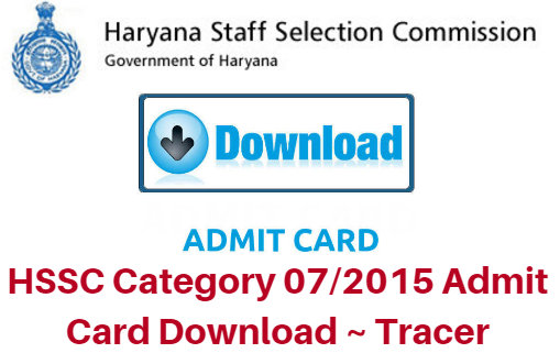 HSSC Category 07/2015 Admit Card Download ~ Tracer