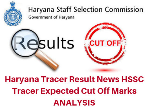 Haryana Tracer Result News 2017 HSSC Tracer Expected Cut Off Marks ANALYSIS