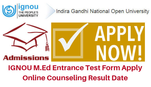 IGNOU M.Ed Entrance Test Form 2017 Admission Apply Online Counseling Result