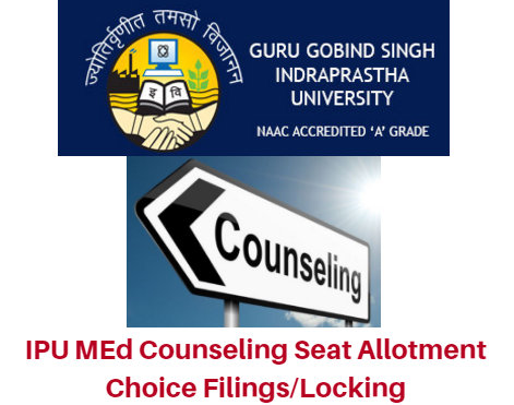 IPU MEd Counseling 2017 Seat Allotment Choice Filings/Locking