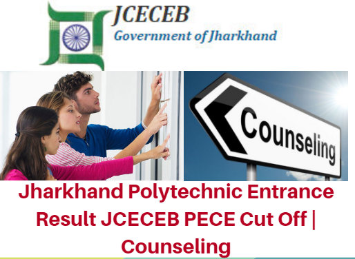 Jharkhand Polytechnic Entrance Result 2018 JCECEB PECE Cut Off | Counseling