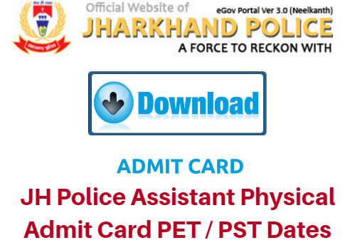 JH Police Assistant Physical Admit Card 2017 PET / PST Dates