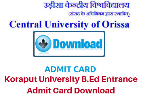 Koraput University B.Ed Entrance Admit Card 2017 Download