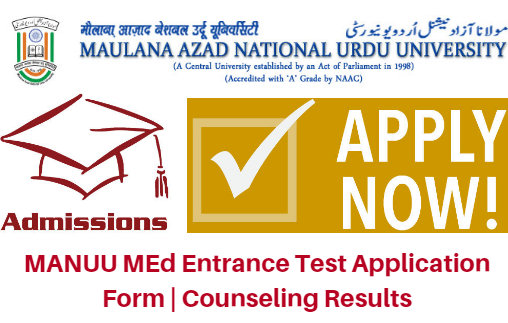 MANUU MEd Entrance Test 2017 Application Form | Counseling Results
