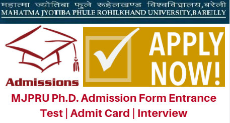 MJPRU Ph.D. Admission Form 2017 Entrance Test | Admit Card | Interview
