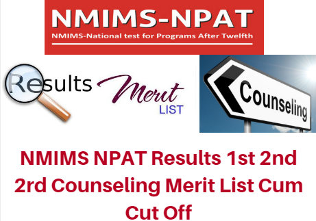 NMIMS NPAT Results 2017 1st 2nd 2rd Counseling Merit List Cum Cut Off