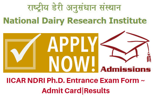 ICAR NDRI Ph.D. Entrance Exam Form 2017 ~ Admit Card|Results
