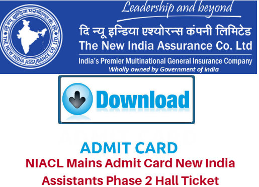 NIACL Mains Admit Card 2017 New India Assistants Phase 2 Hall Ticket