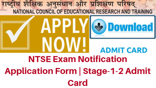 NTSE Exam Notification 2017-18 Application Form | Stage-1-2 Admit Card