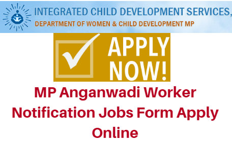 MP Anganwadi Worker Notification 2018