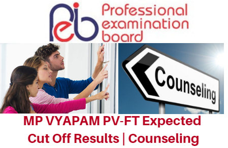 MP VYAPAM PV-FT 2017 Expected Cut Off Results | Counseling