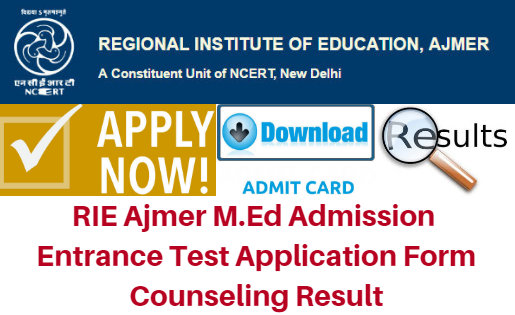 RIE Ajmer M.Ed Admission 2017 Entrance Test Application Form Counseling Result