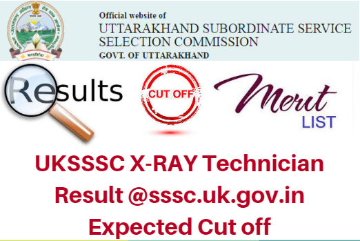UKSSSC X-RAY Technician Result 2017 @sssc.uk.gov.in Expected Cut off
