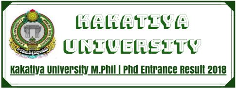 Kakatiya University M.Phil | Phd Entrance Result 2018