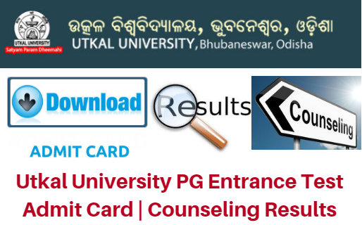 Utkal University PG Entrance Test 2017 Admit Card | Counseling Results
