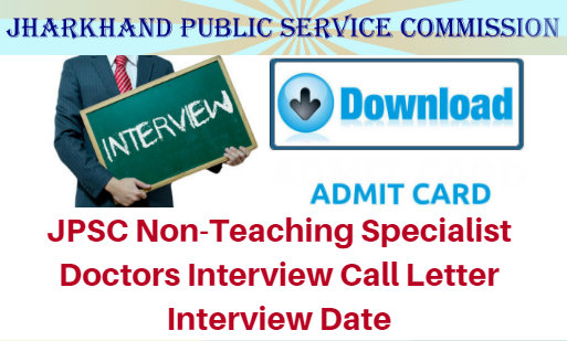 JPSC Non teaching Specialist Doctors Interview Call Letter