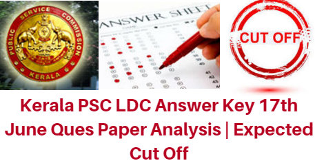 Kerala PSC LDC Answer Key 2017 17th June Ques Paper Analysis | Expected Cut Off: