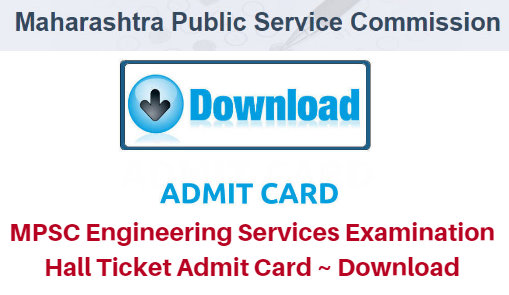 MPSC Engineering Services Examination Hall Ticket 2017 Admit Card ~ Download