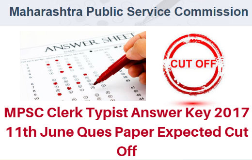MPSC Clerk Typist Answer Key 2017 11th June Ques Paper Expected Cut Off