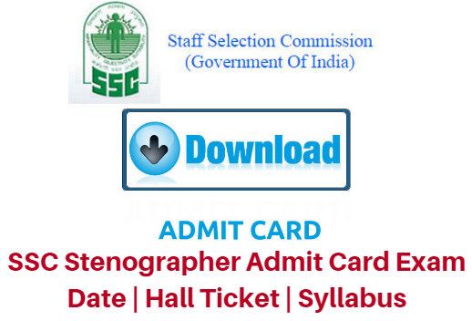 SSC Stenographer Admit Card Exam Date