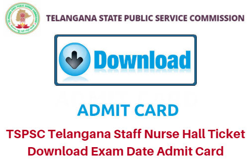 TSPSC Telangana Staff Nurse Hall Ticket Download 2018 Exam Date Admit Card
