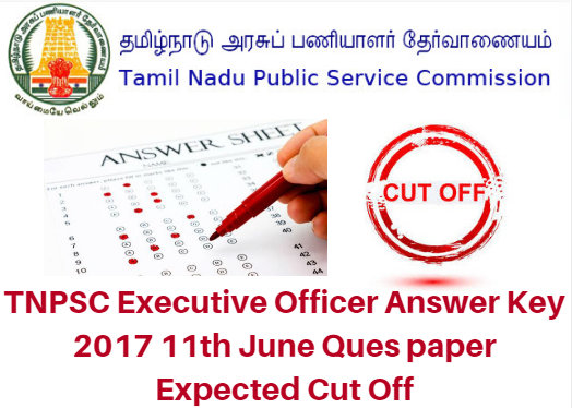 TNPSC Executive Officer Answer Key 2017 11th June Ques paper Expected Cut Off