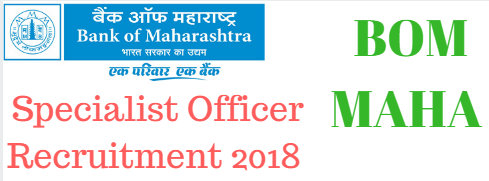 BOM MAHA Specialist Officer Recruitment 2018