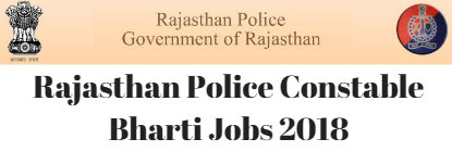Rajasthan Police Constable Bharti Jobs 2018