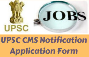 UPSC CMS Notification Application Form