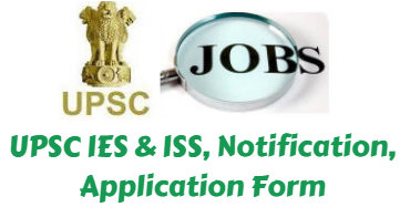 UPSC IES & ISS, Notification, Application Form