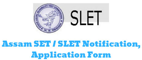 Assam SET SLET Notification, Application Form