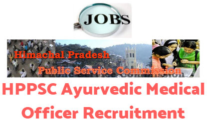 HPPSC Ayurvedic Medical Officer Recruitment