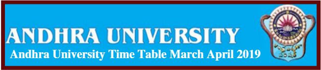 Andhra University Time Table March April 2019
