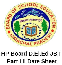 HP Board D.El.Ed JBT Part I II Date Sheet 2019