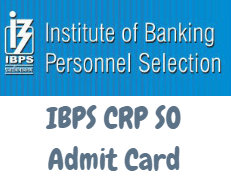 IBPS CRP SO Admit Card