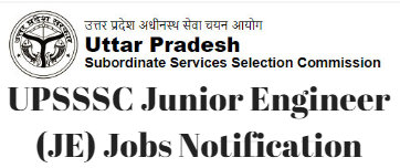 UPSSSC Junior Engineer (JE) Jobs Notification