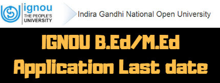 IGNOU B.Ed M.Ed Application Last date