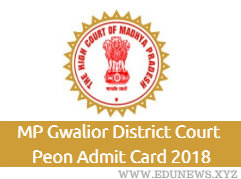 MP Gwalior District Court Peon Admit Cards 2018