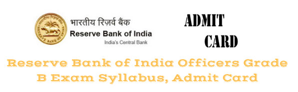 Reserve Bank of India Officers Grade B Exam Syllabus, Admit Card
