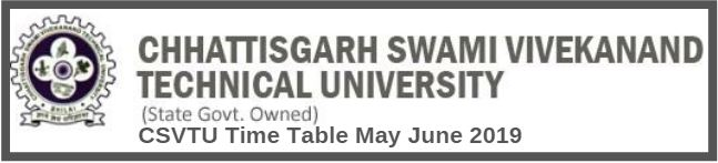 CSVTU Time Table May June 2019