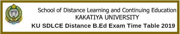 KU SDLCE Distance B.Ed Exam Time Table 2019