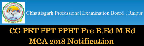 CG PET PPT PPHT Pre B.Ed M.Ed MCA 2018 Notification