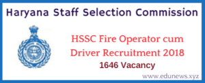 HSSC Fire operator cum driver recruitment 2018 1646 vacancies