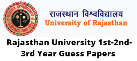 Rajasthan University 1st-2nd-3rd Year Guess Papers