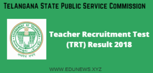 TSPSC Teacher Recruitment Test (TRT) Result 2018