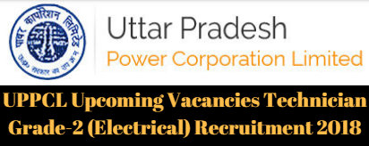 UPPCL Upcoming Vacancies Technician Grade-2 (Electrical) Recruitment 2018