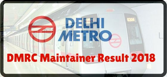 DMRC Maintainer Result 2018